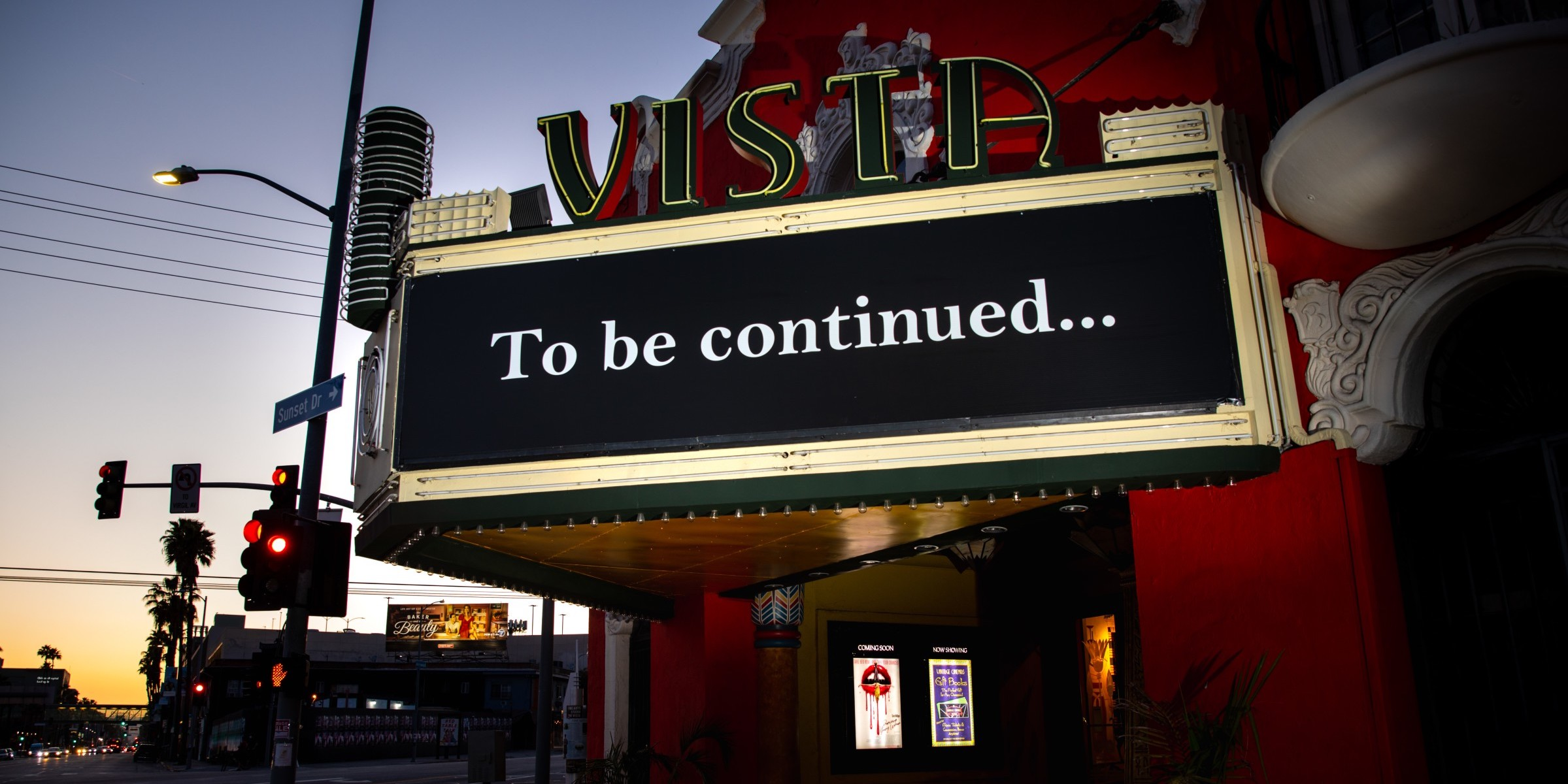 The Vista Theatre on Sunset Drive greets passersby with a hopeful message.